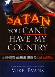 Satan You Cant Have My Country by Mike Evans