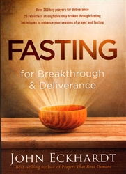 Fasting for Breakthrough and Deliverance by John Eckhardt