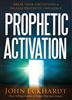 Prophetic Activation by John Eckhardt