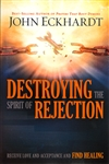 Destroying the Spirit of Rejection by John Eckhardt