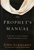 Prophets Manual by John Eckhardt