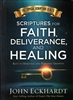 Scriptures for Faith, Deliverance, and Healing by John Eckhardt
