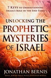 Unlocking the Prophetic Mysteries of Israel by Jonathan Bernis