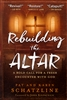 Rebuilding the Altar by Pat and Karen Schatzline