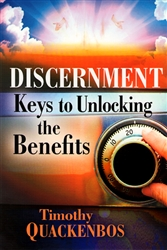 Discernment Keys to Unlocking the Benefits by Timothy Quackenbos