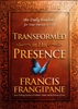 Transformed in His Presence by Francis Frangipane