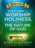 Scriptures for Worship, Holiness and the Nature of God by John Eckhardt