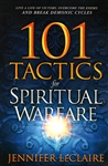 101 Tactics for Spiritual Warfare by Jennifer LeClaire