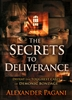 Secrets to Deliverance by Alexander Pagani