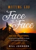 Meeting God Face to Face by Bill Johnson