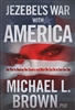 Jezebel's War With America by Michael Brown