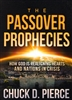 Passover Prophecies by Chuck Pierce