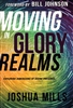 Moving in Glory Realms by Joshua Mills