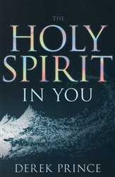 Holy Spirit In You by Derek Prince