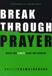 Breakthrough Prayer by Guillermo Maldonado