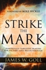 Strike the Mark by James W. Goll