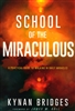 School of the Miraculous by Kynan Bridges