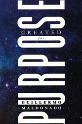 Created for Purpose by Guillermo Maldonado