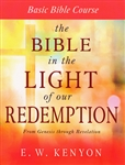 Bible in the Light of Our Redemption by E.W. Kenyon