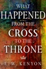 What Happened From the Cross to the Throne by E.W. Kenyon