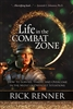 Life in the Combat Zone by Rick Renner