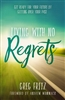 Living With No Regrets by Greg Fritz
