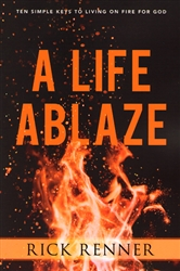 A Life Ablaze by Rick Renner