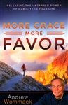 More Grace More Favor by Andrew Wommack