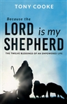 Because the Lord is My Shepherd by Tony Cooke