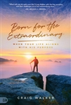Born for the Extraordinary by Craig Walker