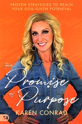Promise of Purpose by Karen Conrad