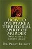 How to Overtake a Territorial Spirit of Murder by Peggy Elliott