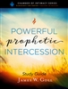 Powerful Prophetic Intercession Study Guide by James Goll