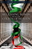 Releasing Bonds from the Courts of Heaven by Ron Horner