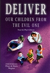 Deliver our Children from the Evil One by Noel and Phyl Gibson