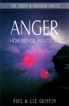 Anger How Do You Handle It by Paul and Liz Griffin