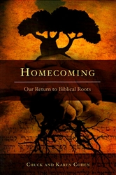 Homecoming Our Return to Biblical Roots by Chuck and Karen Cohen