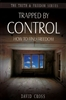 Trapped By Control by David Cross