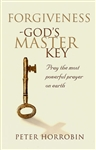 Forgiveness Gods Master Key by Peter Horrobin