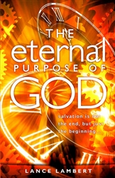 Eternal Purpose of God by Lance Lambert