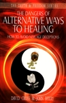 Dangers Of Alternative Ways of Healing by David Cross and John Berry