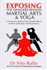 Exposing the Dangers Behind Martial Arts and Yoga by Vito Rallo
