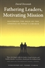 Fathering Leaders Motivating Mission by David Devenish
