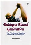 Raising a Blessed Generation by Selwyn Stevens