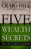 Five Wealth Secrets 96% of Us Dont Know Craig Hill