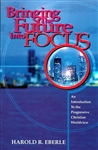 Bringing the Future Into Focus by Harold Eberle