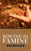 Sowing in Famine by Rodney Howard-Browne