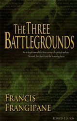 Three Battlegrounds by Francis Frangipane