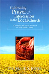 Cultivating Prayer and Intercession in the Local Church by Mark Jones