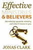 Effective Ministries and Believers by Jonas Clark